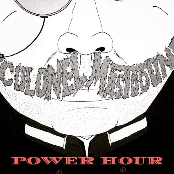 The Colonel Mastodon Power Hour